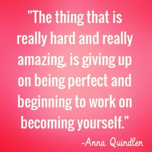inspirational-quotes-narcolepsy-the-thing-that-is-really-hard-and-amazing-is-giving-up-on-being-perfect-and-beginning-to-work-on-becoming-yourself